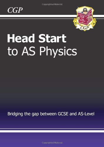 Head Start to AS Physics - for: CGP Books