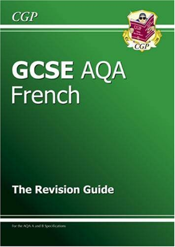 9781847621481: GCSE French AQA Revision Guide