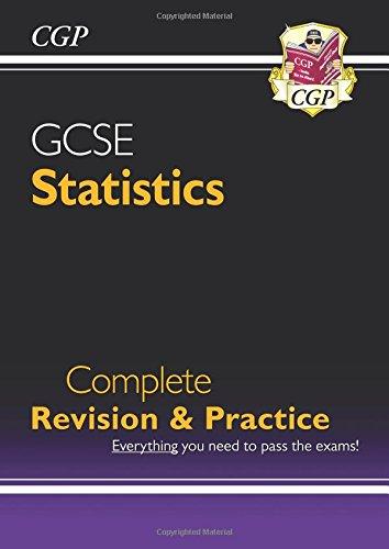 9781847621498: GCSE Statistics Complete Revision & Practice (A*-G Course) (Complete Revision and Practice)