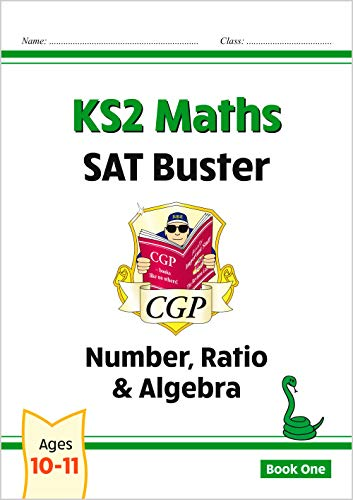 9781847621580: KS2 Maths SAT Buster: Number, Ratio & Algebra (for tests in 2018 and beyond) (CGP KS2 Maths SATs)
