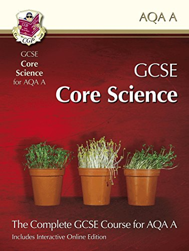 9781847622235: GCSE Core Science for AQA: Student Book with Interactive Online Edition (A*-G Course)