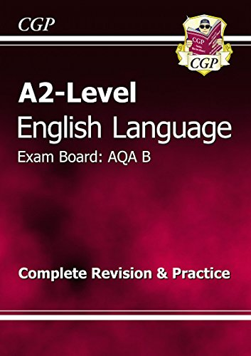 9781847622808: A2-Level English Language AQA B Complete Revision & Practice