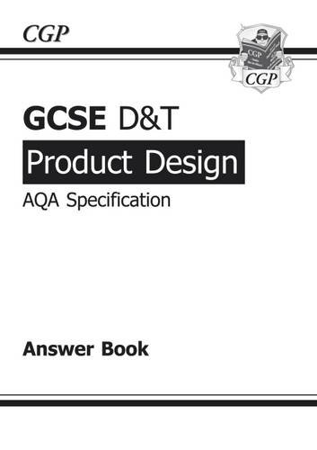 GCSE D&T Product Design AQA Exam Practice Answers (for Workbook): CGP Books