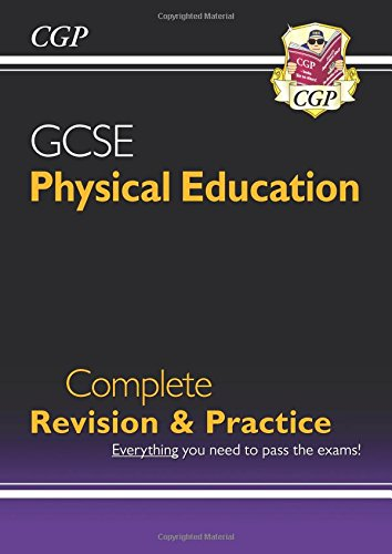 9781847624055: GCSE Physical Education Complete Revision & Practice (A*-G Course)