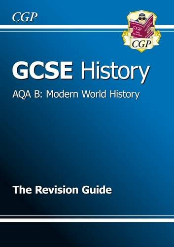 9781847624130: GCSE History AQA B: Modern World History Revision Guide (A*-G Course)