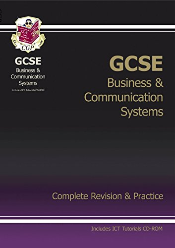 GCSE Business & Communication Systems Complete Revision & Practice with CD-ROM: CGP Books