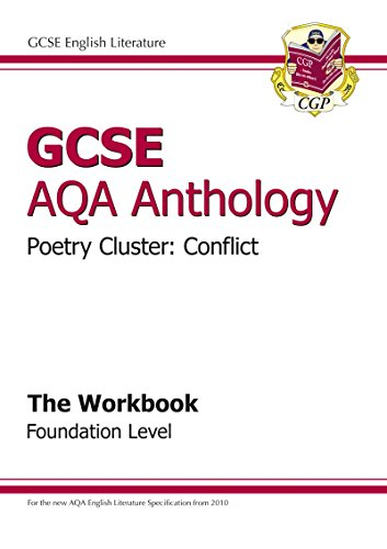 GCSE Anthology AQA Poetry Workbook (Conflict) Foundation: CGP Books