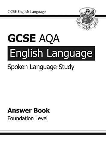 9781847625496: GCSE English AQA Spoken Language Study Answers - Foundation (A*-G course)