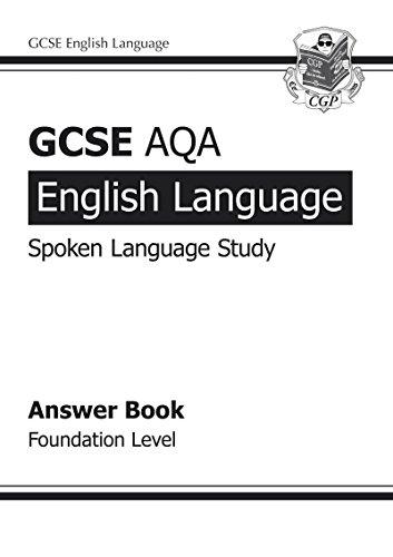 9781847625496: GCSE English AQA Spoken Language Study Answers - Foundation (A*-G course)