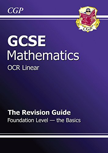 Gcse Maths OCR Linear Revision Guide - Foundation the Basics: Parsons, Richard
