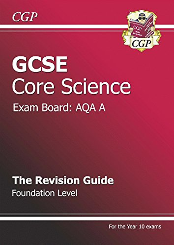 GCSE Core Science AQA A Revision Guide: CGP Books