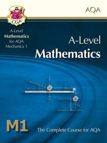AS/A Level Maths for AQA - Mechanics: CGP Books