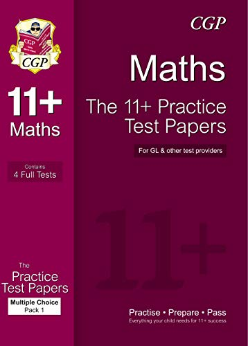 The 11+ Maths Practice Test Papers: Multiple: CGP Books