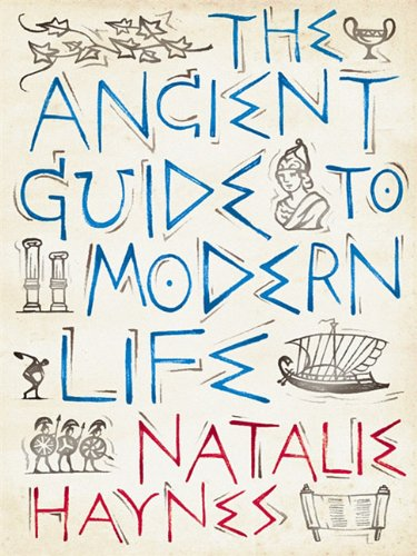 9781847652935: The Ancient Guide to Modern Life
