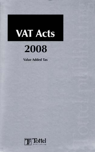 VAT Acts 2008: Value Added Tax -: Brian Butler (Editor)