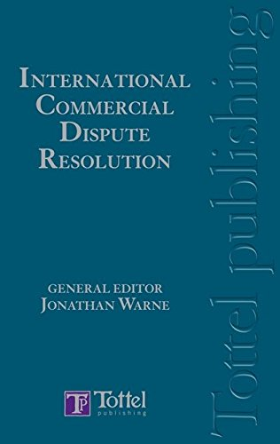 International Commercial Dispute Resolution: Bloomsbury Professional
