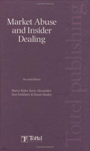 Market Abuse and Insider Dealing: Second Edition: Rider, Barry, Alexander, Kern, Linklater, Lisa, ...