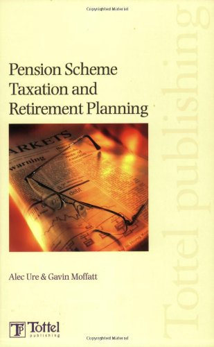 9781847662880: Pension Scheme Taxation and Retirement Planning
