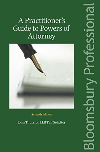 A Practitioners Guide To Powers Of Attorney 7Ed (Pb 2010) - Thurston J.