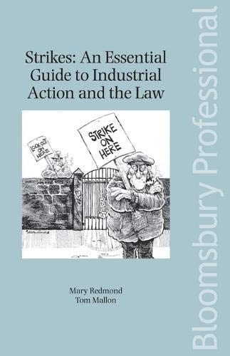 Strikes: An Essential Guide to Industrial Action and the Law (Paperback): Mary Redmond, Tom Mallon