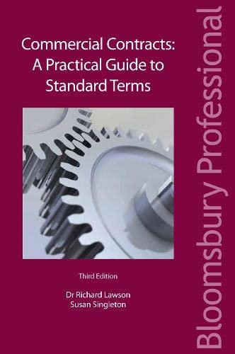 Commercial Contracts: A Practical Guide to Standard Terms (Third Edition) (Bloomsbury Professional)...