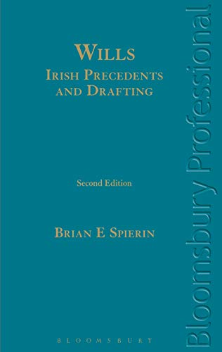 Wills - Irish Precedents and Drafting - Second Edition: Brian E. Spierin