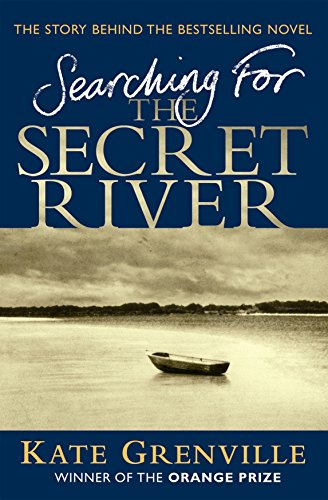 Searching for the Secret River: The Story Behind the Bestselling Novel: Grenville, Kate