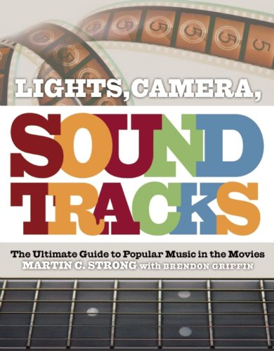 9781847670212: Lights, Camera, Soundtracks: The Ultimate Guide to Popular Music in the Movies