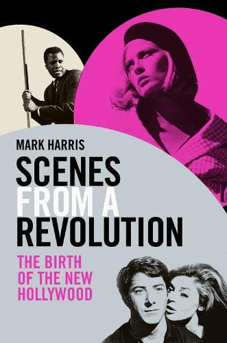 9781847671028: Scenes from a Revolution: The Birth of the New Hollywood
