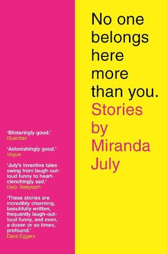 9781847671165: No One Belongs Here More Than You: Stories