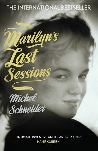 9781847671332: Marilyn's Last Sessions. by Michel Schneider