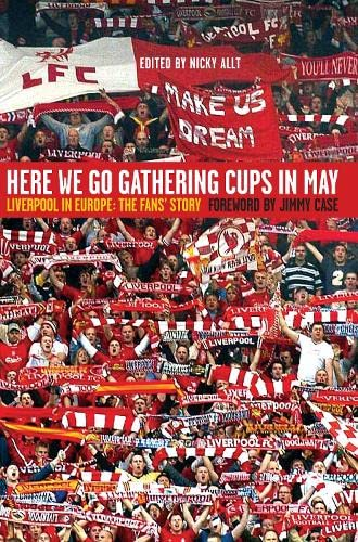 9781847671660: Here We Go Gathering Cups In May: Liverpool In Europe, The Fans' Story