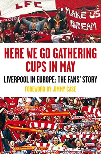 9781847671677: Here We Go Gathering Cups In May: Liverpool In Europe, The Fans' Story