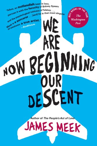 We Are Now Beginning Our Descent: A Novel (9781847671912) by James Meek