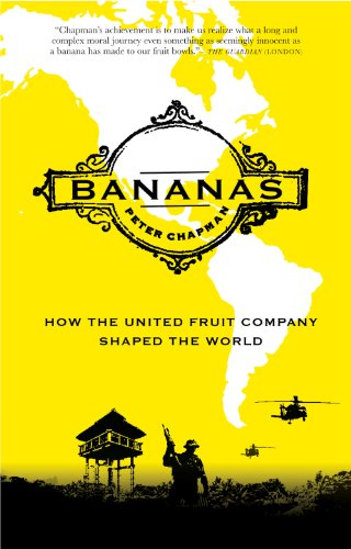 9781847671943: Bananas: How the United Fruit Company Shaped the World