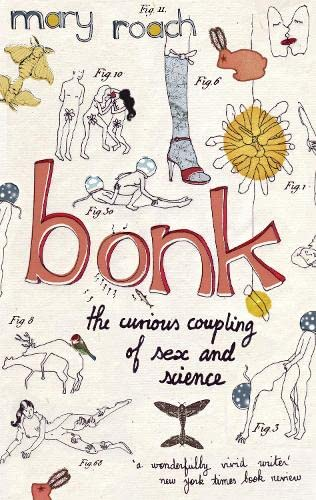 9781847672261: Bonk: The Curious Coupling of Sex and Science