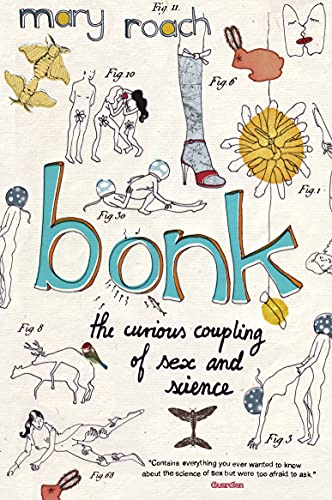 9781847672360: Bonk: The Curious Coupling Of Sex and Science