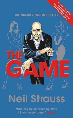 9781847672377: The Game: Undercover in the Secret Society of Pickup Artists