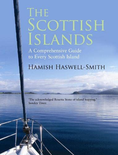 The Scottish Islands: The Bestselling Guide to Every Scottish Island: Hamish Haswell-Smith