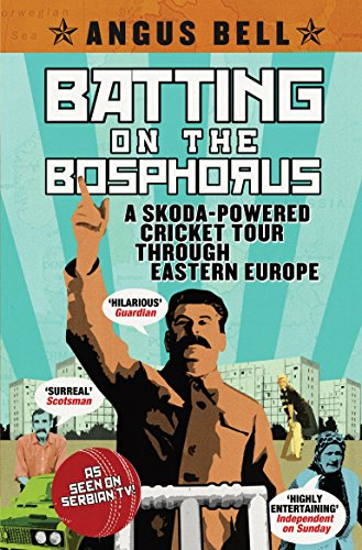 9781847672902: Batting on the Bosphorus: A Skoda-powered Cricket Tour Through Eastern Europe