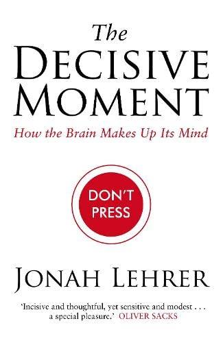 The Decisive Moment:: Jonah Lehrer