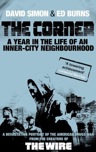 9781847673176: The Corner: A Year in the Life of an Inner-City Neighbourhood