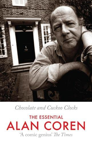 9781847673206: Chocolate and Cuckoo Clocks: The Essential Alan Coren
