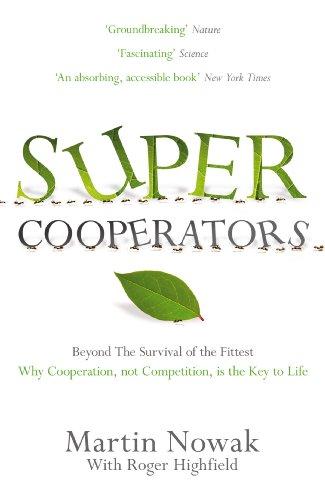 9781847673381: Supercooperators. Martin Nowak with Roger Highfield