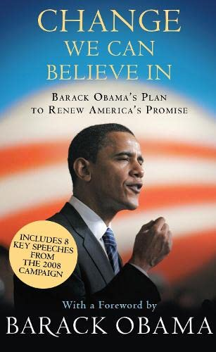 9781847674326: Change We Can Believe In: Barack Obama's Plan to Renew America's Promise