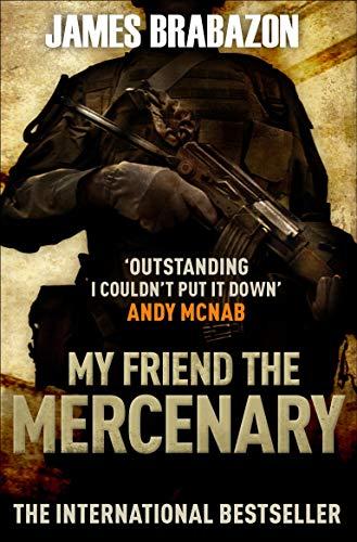 9781847674418: My Friend the Mercenary