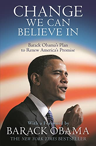 Change We Can Believe In: Barack Obama's Plan to Renew America's Promise 1st edition signed