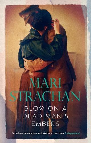 Blow on a Dead Man's Embers: Mari Strachan