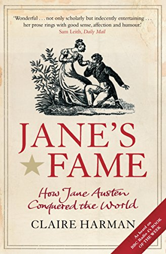 Jane's Fame: How Jane Austen Conquered the World: Harman, Claire