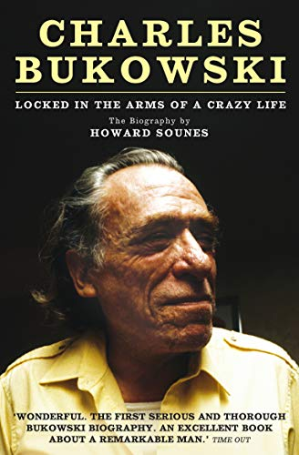 9781847675606: Charles Bukowski: Locked in the Arms of a Crazy Life